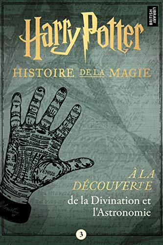 Harry Potter : À la découverte de la Divination et l'Astronomie (Harry Potter: A Journey Through… t. 3)