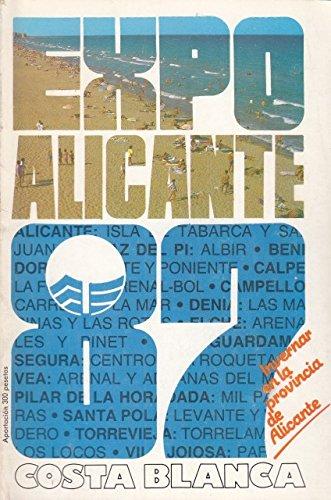 EXPO ALICANTE 87. MUSEOS DE LA PROVINCIA DE ALICANTE; PATRIMONIO HISTÓRICO ARTÍSTICO; FIESTAS DE MOROS Y CISTIANOS; VINOS Y GASTRONOMIA ALICANTINA; RUTAS TURÍSTICAS POR LOS CAST