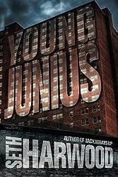 Young Junius by Seth Harwood (2013-02-19)