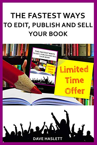 The Fastest Ways to Edit, Publish and Sell Your Book (English Edition)