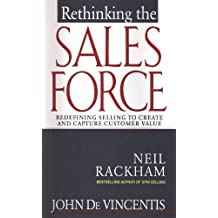 Rethinking the Sales Force: Redefining Selling to Create and Capture Customer Value (English Edition)