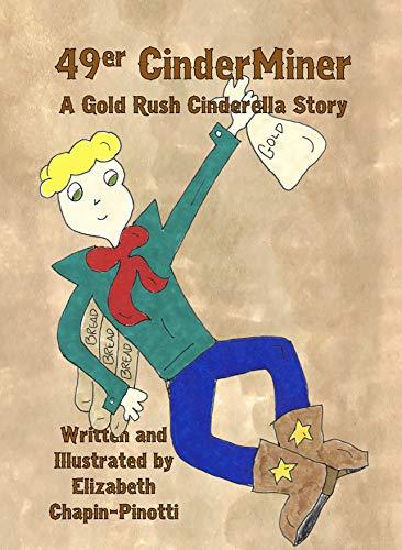 49er CinderMiner: A Gold Rush Cinderella Story (English Edition ...
