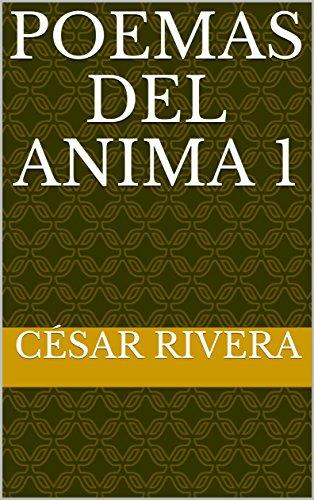 POEMAS DEL ANIMA 1 par César Rivera