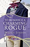 To Romance a Charming Rogue: A Rouge Regency Romance (Courtship Wars Book 4) (English Edition)
