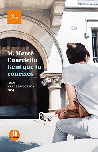 Gent que tu coneixes: Premi Mercè Rodoreda 2014 (Catalan Edition ...