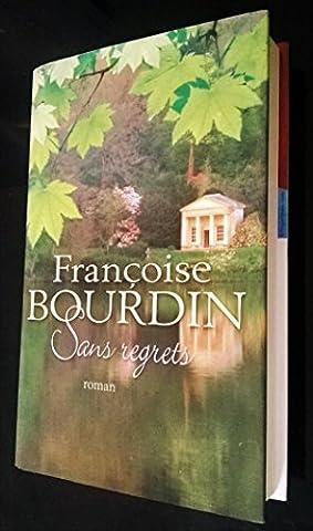 France Loisirs 2010 - Sans regrets - Françoise Bourdin - Editions
