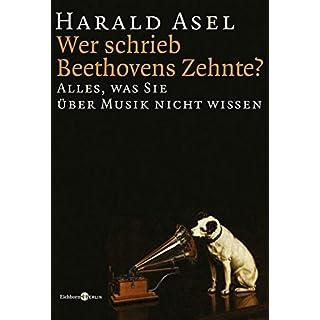 Wer schrieb Beethovens Zehnte ? Alles, was Sie über Musik nicht wissen