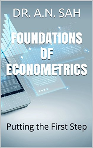 foundations-of-econometrics-putting-the-first-step-econometrics-series-book-1-english-edition