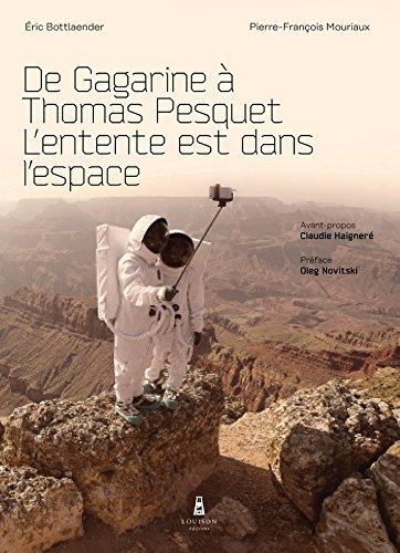 De Gagarine  Thomas Pesquet. L'entente est dans l'espace