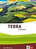 TERRA Geographie 6: Schülerbuch 6. Klasse (TERRA Geographie. Ausgabe für Baden-Württemberg ab 2016) -