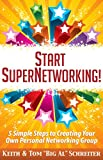 Start SuperNetworking!: 5 Simple Steps to Creating Your Own Personal Networking Group (English Edition)