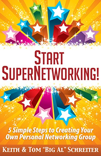 start-supernetworking-5-simple-steps-to-creating-your-own-personal-networking-group-english-edition