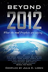 Beyond 2012: What the Real Prophets are Saying