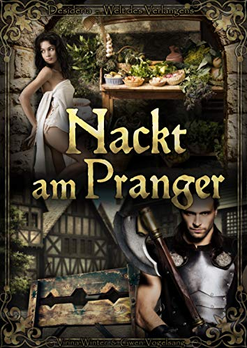 Nackt am Pranger (Desideria - Welt des Verlangens 3)