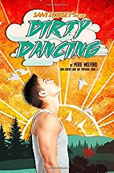 Sam Dorsey And His Dirty Dancing: Volume 2 (Sam Dorsey And Gay Popcorn) by Perie Wolford (2014-07-25)