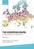The European Union: how does it work? 5e (New European Union Series)