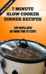 7 Minute Slow Cooker Recipes: For People With No Damn Time to Cook! (English Edition)