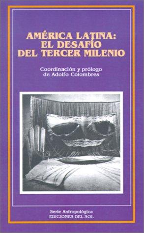 America Latina: El Desafio del Tercer Milenio (Serie Antropologica)
