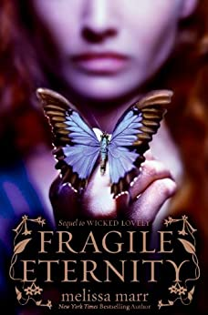 Fragile Eternity (Wicked Lovely) by [Marr, Melissa]