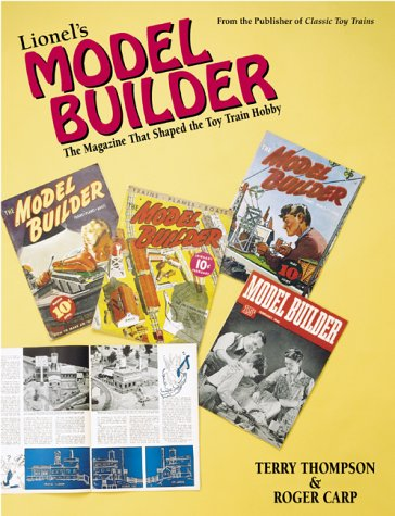 Lionel's Model Builder: The Magazine That Shaped the Toy Train Hobby por Terry Thompson