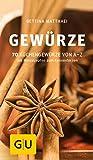 Gewürze: 70 Küchengewürze von A-Z.Mit Minirezepten zum Kennenlernen (GU Kompass)