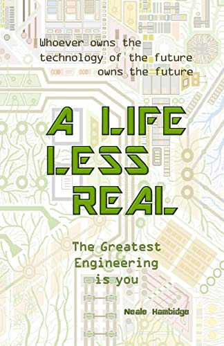 A life less real the greatest engineering is you ebook neale a life less real the greatest engineering is you by hambidge neale fandeluxe
