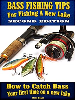 Bass fishing tips for fishing a new lake second edition for How to catch fish in a lake