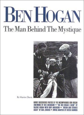 Ben Hogan: The Man Behind the Mystique por Martin Davis