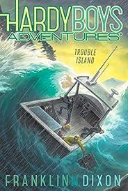 Trouble Island (Volume 22) (Hardy Boys Adventures)