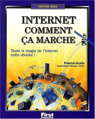 Internet : Comment ça marche ? par P. Gralla