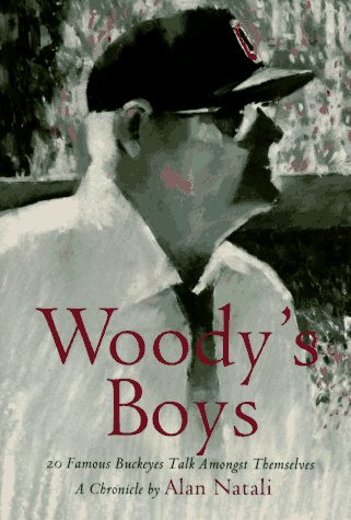 Woody's Boys: 20 Famous Buckeyes Talk Amongst Themselves por Alan Natali