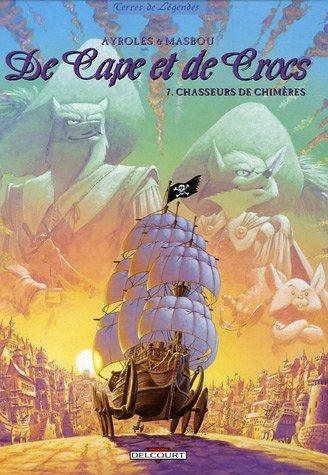 De Cape et de Crocs, Tome 7 : Chasseurs de chimères