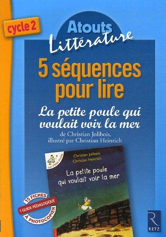 5 séquences pour lire La petite poule qui voulait voir la mer de Christian Jolibois : Cycle 2