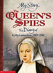 The Queen's Spies (My Story)