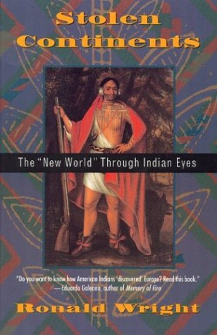 "Stolen Continents: The ""New World"" Through Indian Eyes"