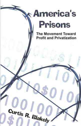 America's Prisons: The Movement Toward Profit and Privatization