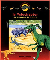 LE VELOCIRAPTOR. Un dinosaure du Crétacé