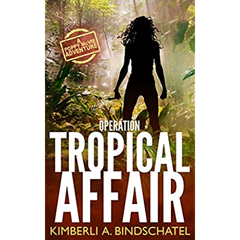 Operation Tropical Affair: Feisty Agent Poppy McVie Travels to Costa Rica to Infiltrate a Wildlife Trafficking Ring, an Outdoor Adventure Travel Novel ... One Book at a Time 1) (English Edition)