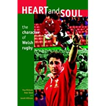 Heart and Soul: The Character of Welsh Rugby (University of Wales Press - Writers of Wales)