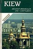 Kiew - Architekturdenkmäler und Kunstmuseen - illustrierter Reiseführer.