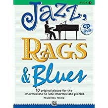 Jazz, Rags & Blues 3 (Buch & CD): 10 original Pieces for the intermediate to late intermediate Pianist