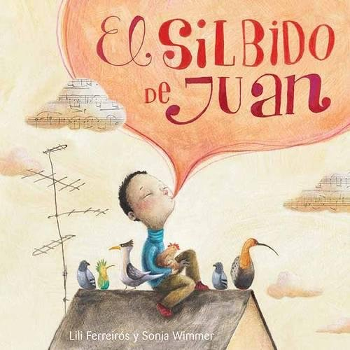El silbido de Juan por Liliana Ferreiros