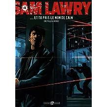 Sam Lawry, Tome 4 : Et tu pris le nom de Caïn