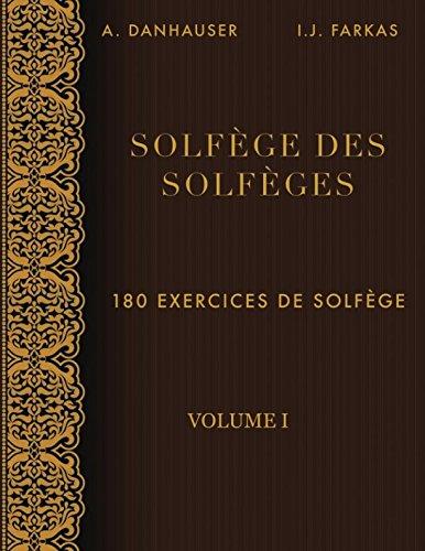 Solfège des Solfèges, Volume 1: 180 exercices de solfège par A. Danhauser
