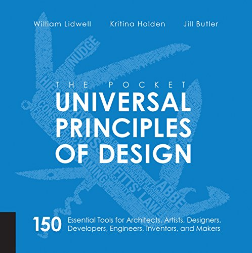 The Pocket Universal Principles of Design: 150 Essential Tools for Architects, Artists, Designers, Developers, Engineers, Inventors, and Managers (Engineers Pocket Book)