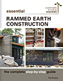 Essential Rammed Earth Construction: The Complete Step-by-Step Guide (Sustainable Building Essentials Series) (English Edition)
