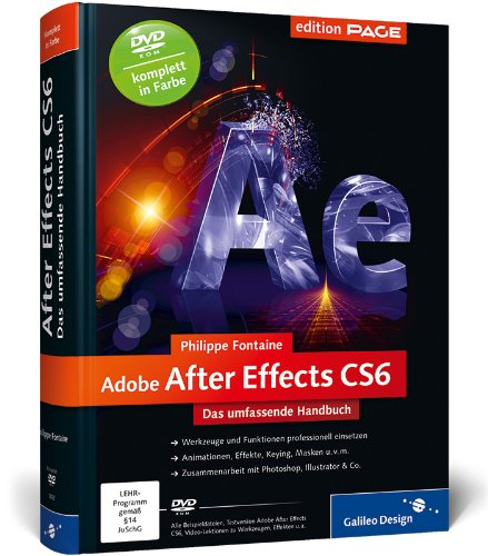 Adobe After Effects CS6: Das umfassende Handbuch (Galileo Design)