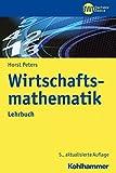 Wirtschaftsmathematik: Lehrbuch (BWL Bachelor Basics)