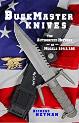Buckmaster Knives: The Authorized History of Models 184 & 185