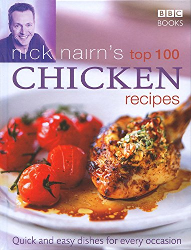 Nick Nairn's Top 100 Chicken Recipes: Quick and Easy Dishes for Every Occasion (English Edition)